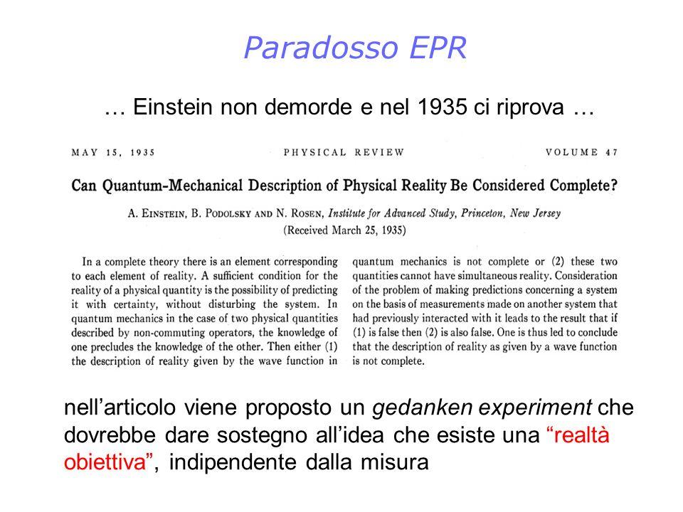 Paradosso EPR … Einstein non demorde e nel 1935 ci riprova …