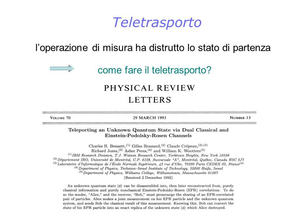 Teletrasporto l'operazione di misura ha distrutto lo stato di partenza