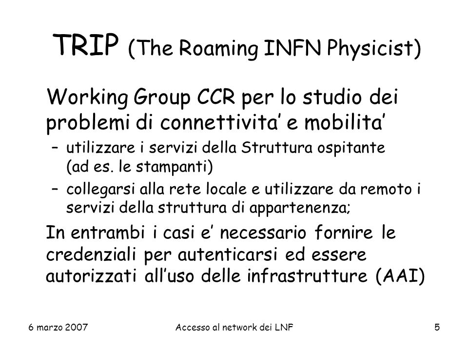 TRIP (The Roaming INFN Physicist)