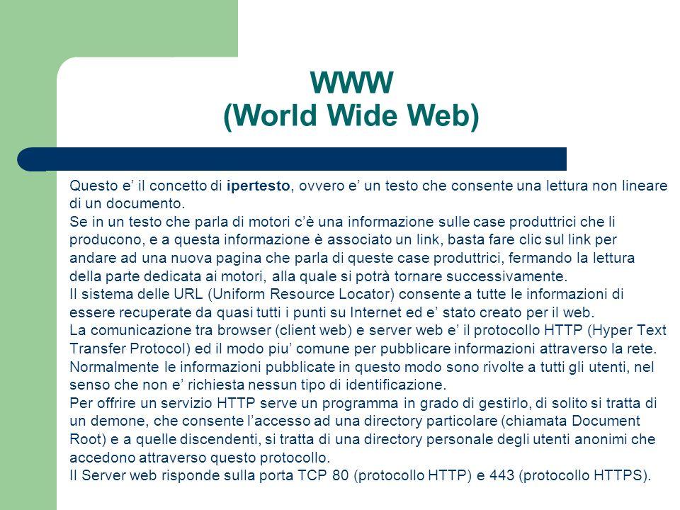 WWW (World Wide Web) Questo e' il concetto di ipertesto, ovvero e' un testo che consente una lettura non lineare.