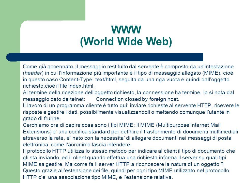 WWW (World Wide Web) Come già accennato, il messaggio restituito dal servente è composto da un intestazione.