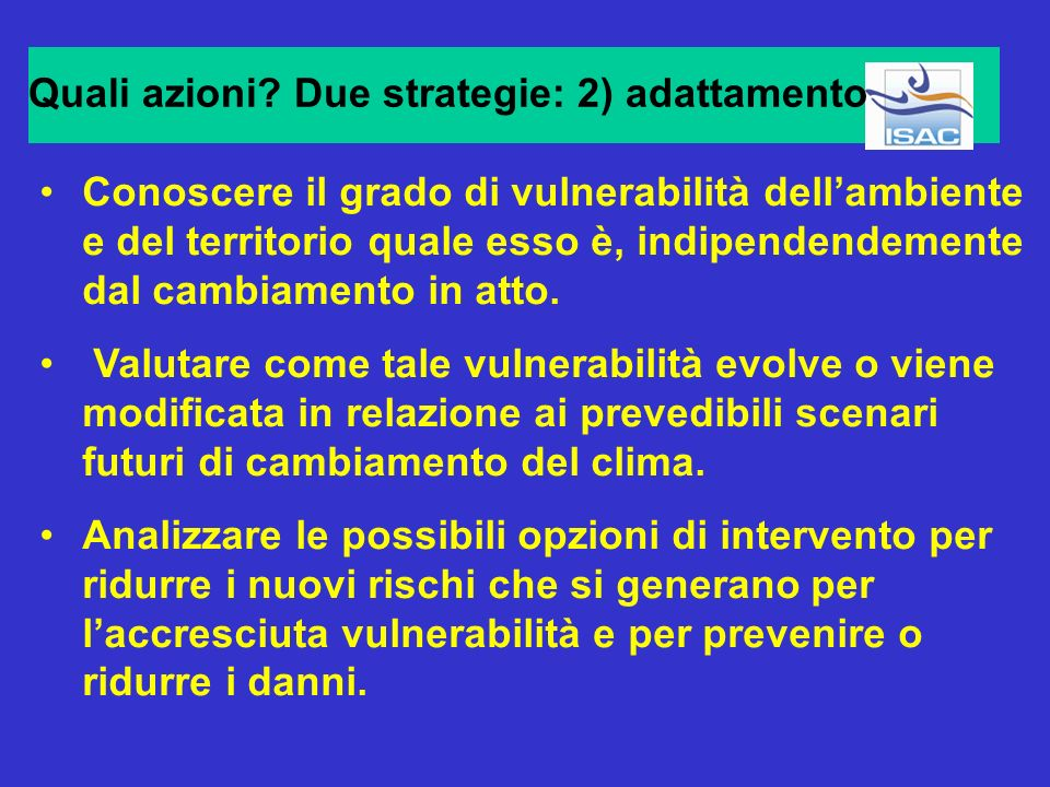 Quali azioni Due strategie: 2) adattamento