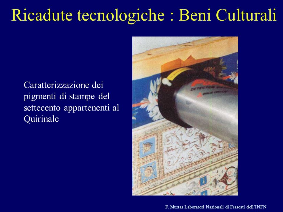 Ricadute tecnologiche : Beni Culturali