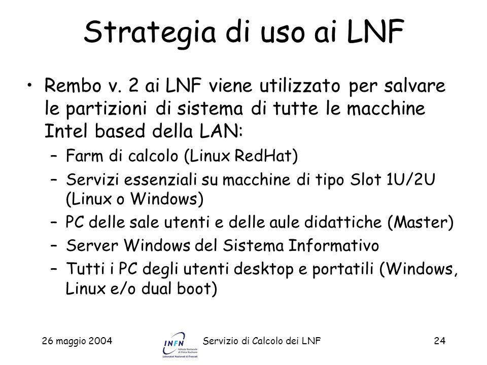 Strategia di uso ai LNFRembo v. 2 ai LNF viene utilizzato per salvare le partizioni di sistema di tutte le macchine Intel based della LAN: