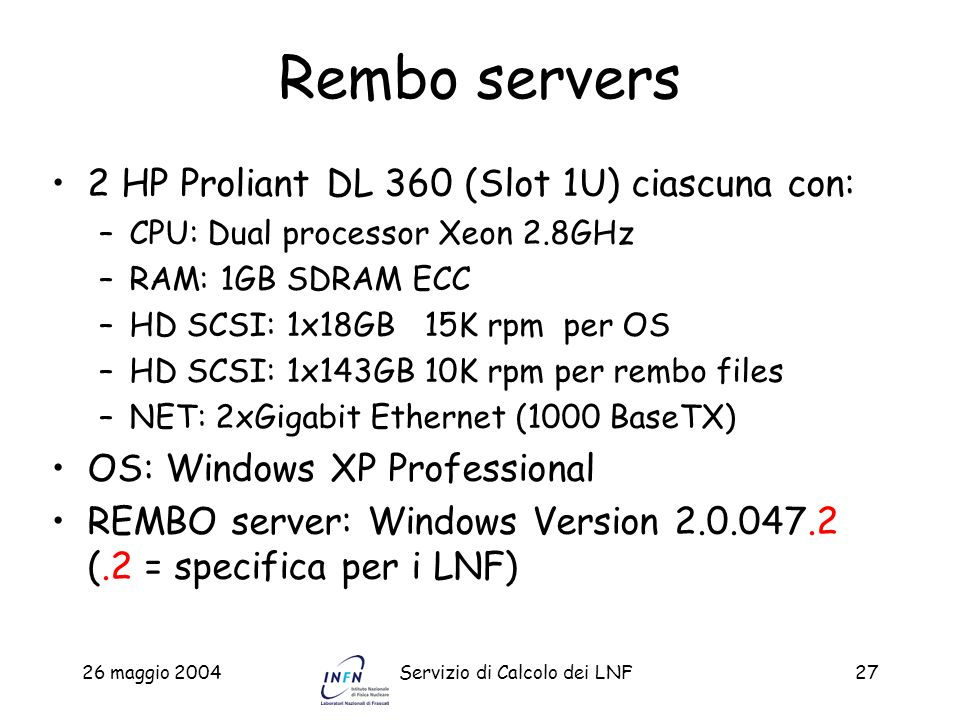Rembo servers 2 HP Proliant DL 360 (Slot 1U) ciascuna con: