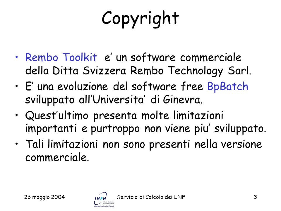 Copyright Rembo Toolkit e' un software commerciale della Ditta Svizzera Rembo Technology Sarl.