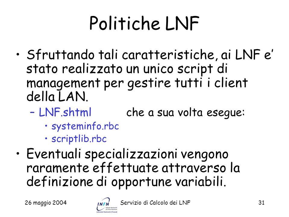 Politiche LNFSfruttando tali caratteristiche, ai LNF e' stato realizzato un unico script di management per gestire tutti i client della LAN.