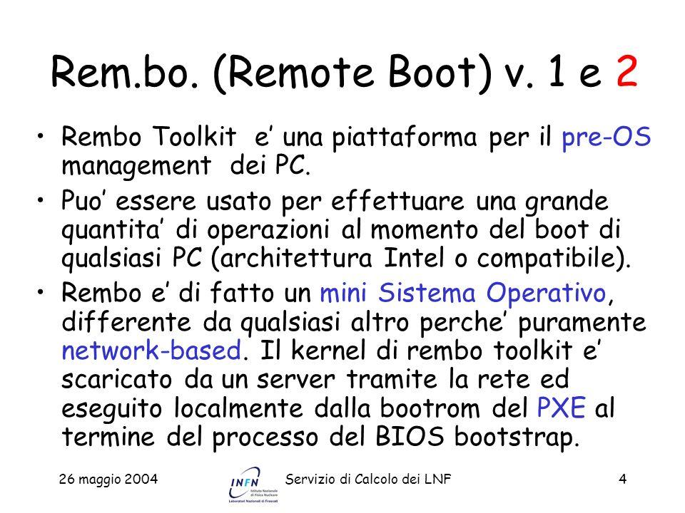 Rem.bo. (Remote Boot) v. 1 e 2 Rembo Toolkit e' una piattaforma per il pre-OS management dei PC.