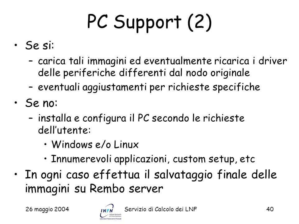PC Support (2) Se si: Se no:
