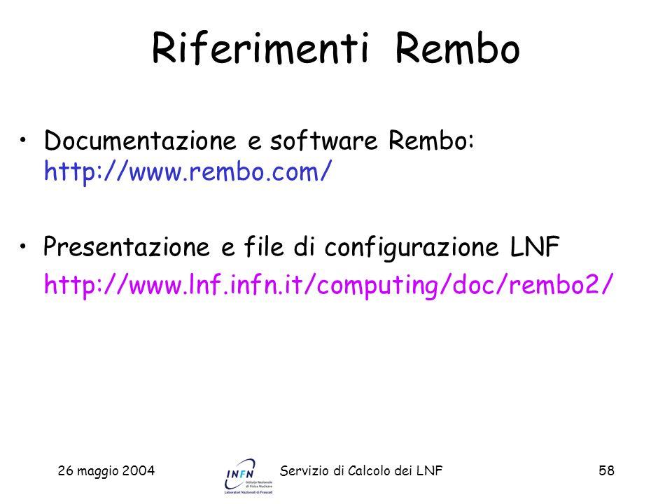 Riferimenti Rembo Documentazione e software Rembo: http://www.rembo.com/ Presentazione e file di configurazione LNF.