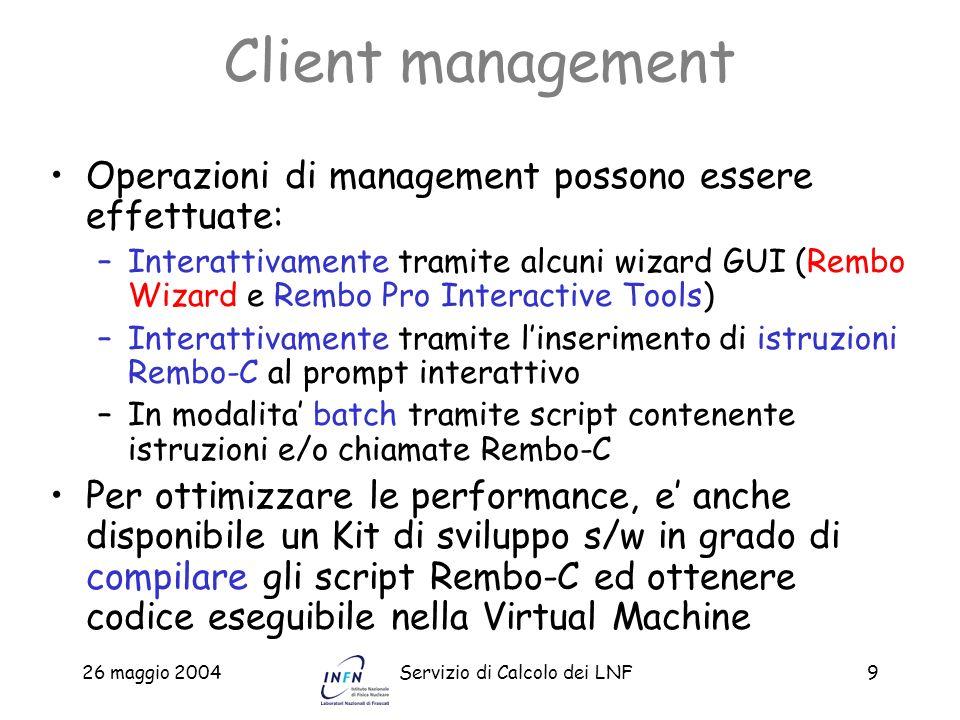 Client management Operazioni di management possono essere effettuate: