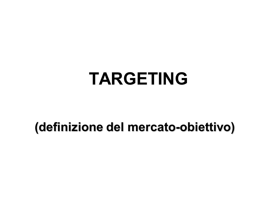 (definizione del mercato-obiettivo)