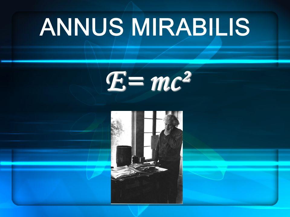 ANNUS MIRABILIS E= mc²