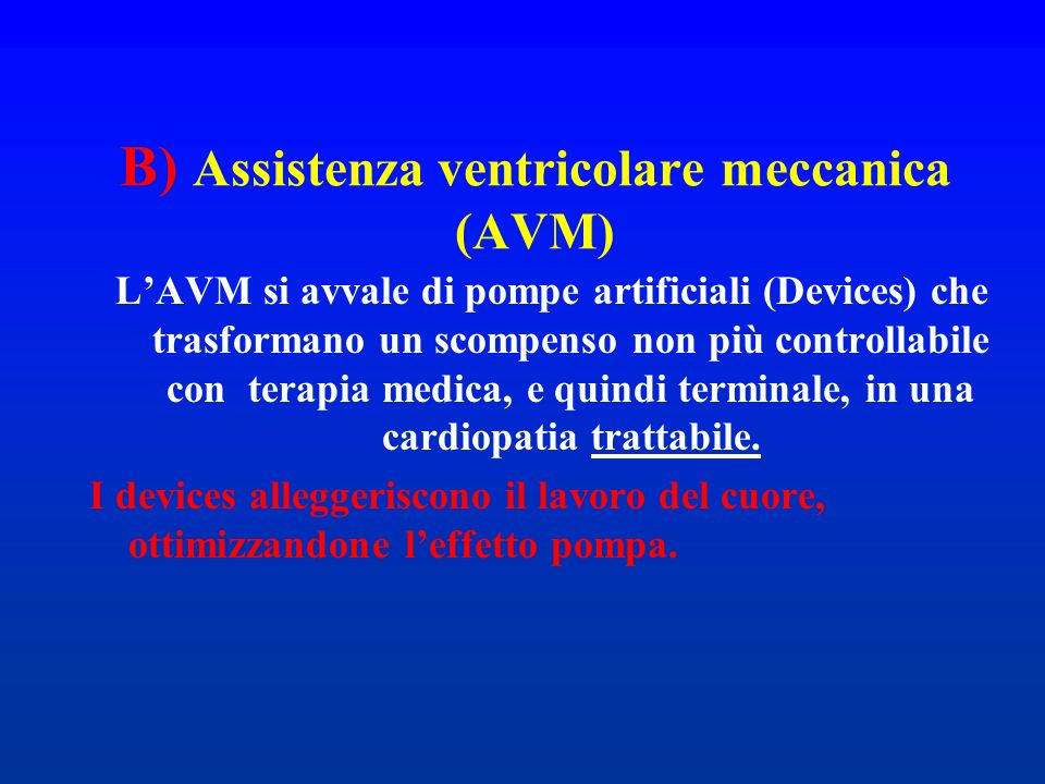 B) Assistenza ventricolare meccanica (AVM)