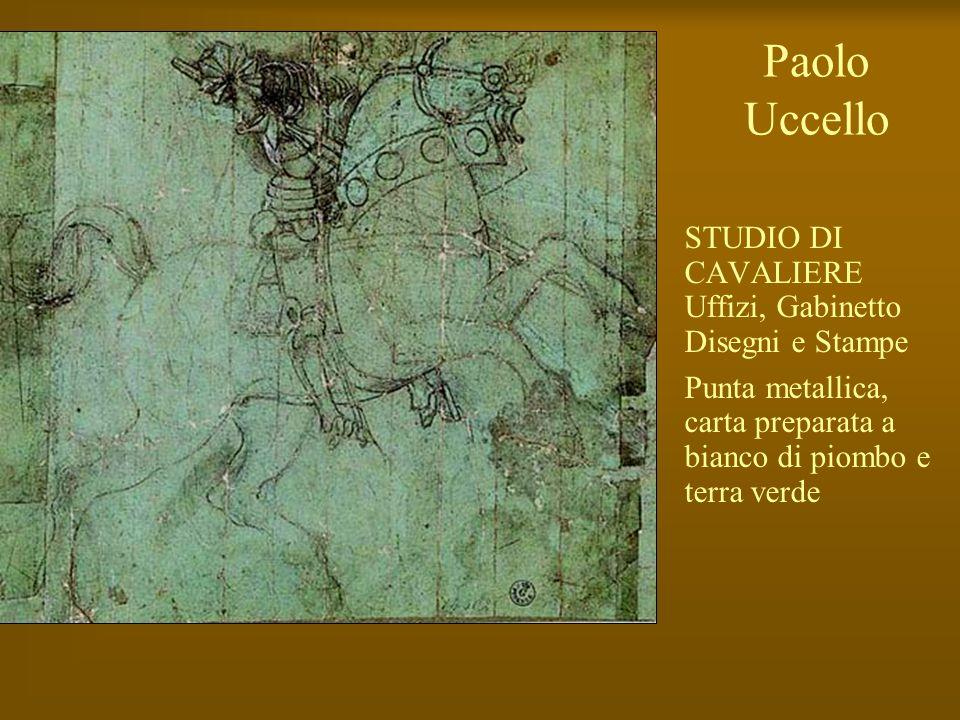 Paolo Uccello STUDIO DI CAVALIERE Uffizi, Gabinetto Disegni e Stampe