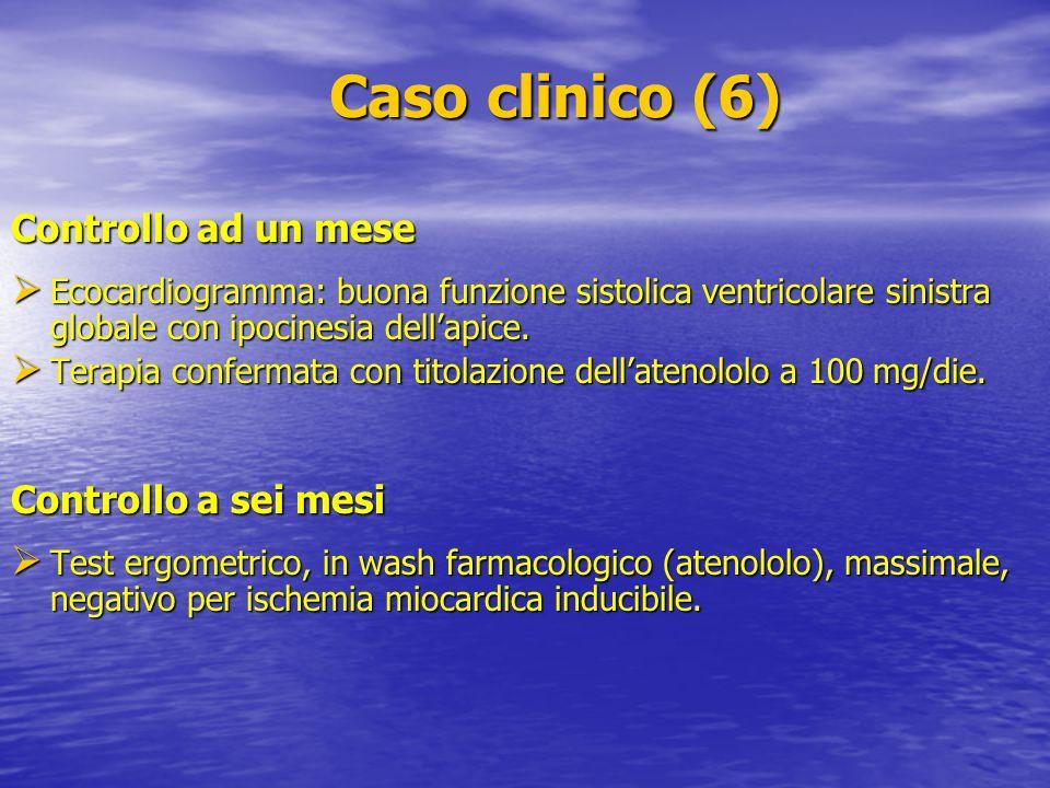 Caso clinico (6) Controllo ad un mese Controllo a sei mesi