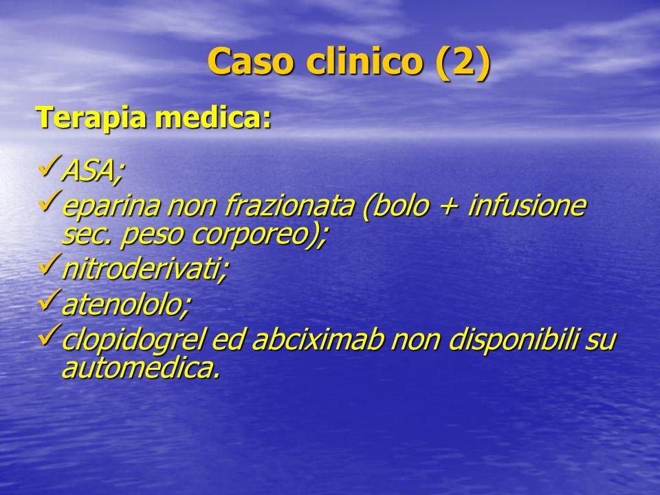 Caso clinico (2) Terapia medica: ASA;