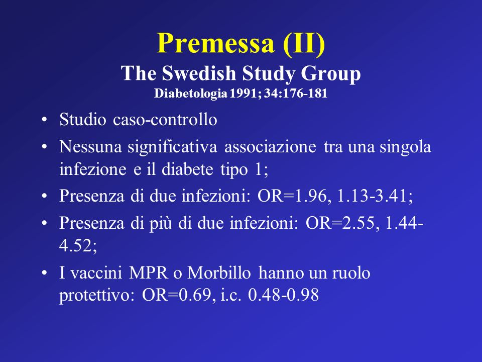 Premessa (II) The Swedish Study Group Diabetologia 1991; 34:176-181