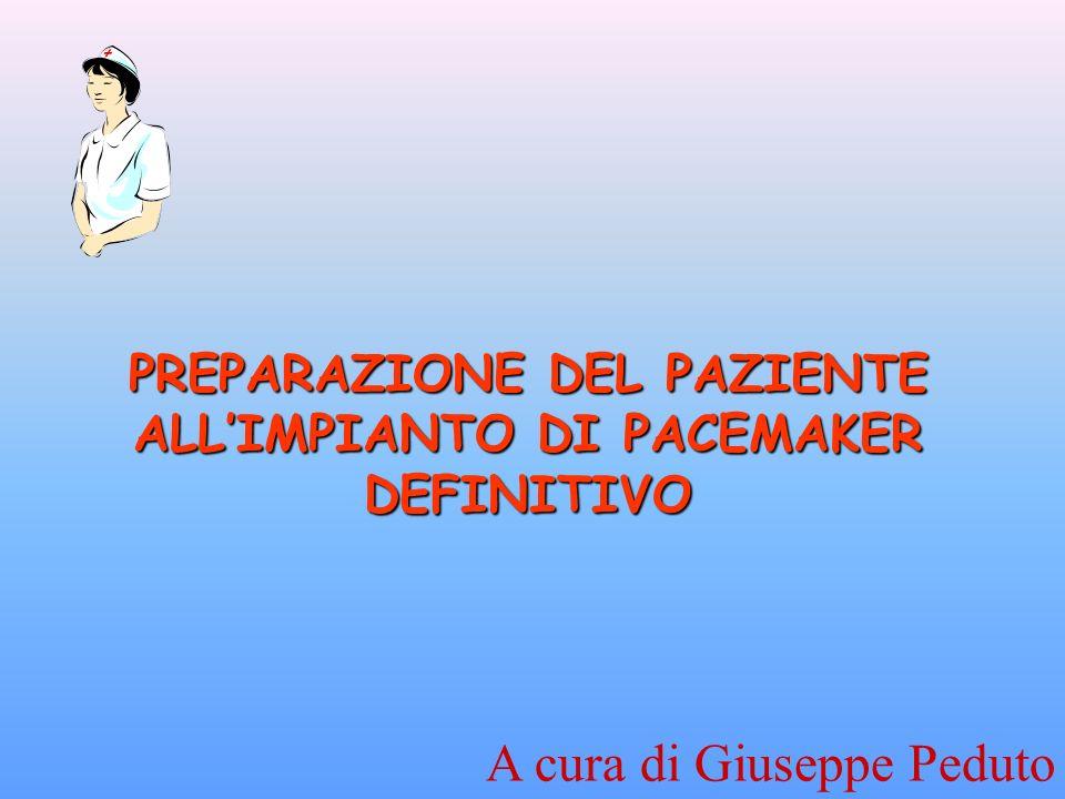 PREPARAZIONE DEL PAZIENTE ALL'IMPIANTO DI PACEMAKER DEFINITIVO