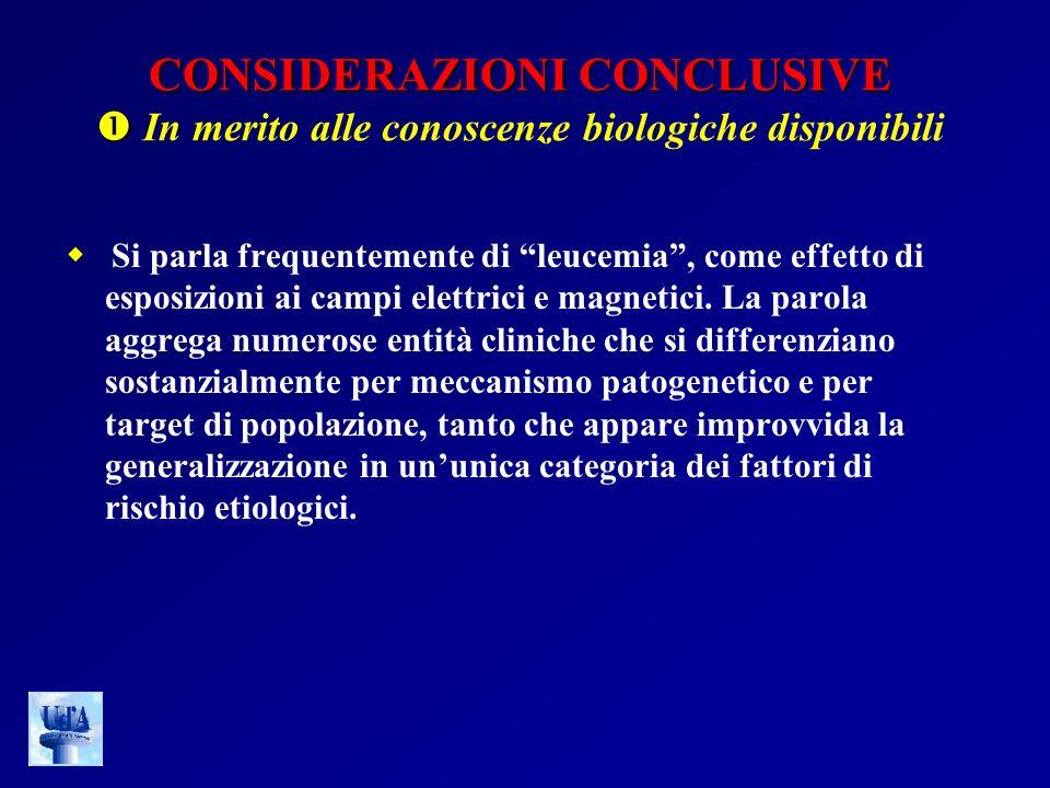 CONSIDERAZIONI CONCLUSIVE  In merito alle conoscenze biologiche disponibili