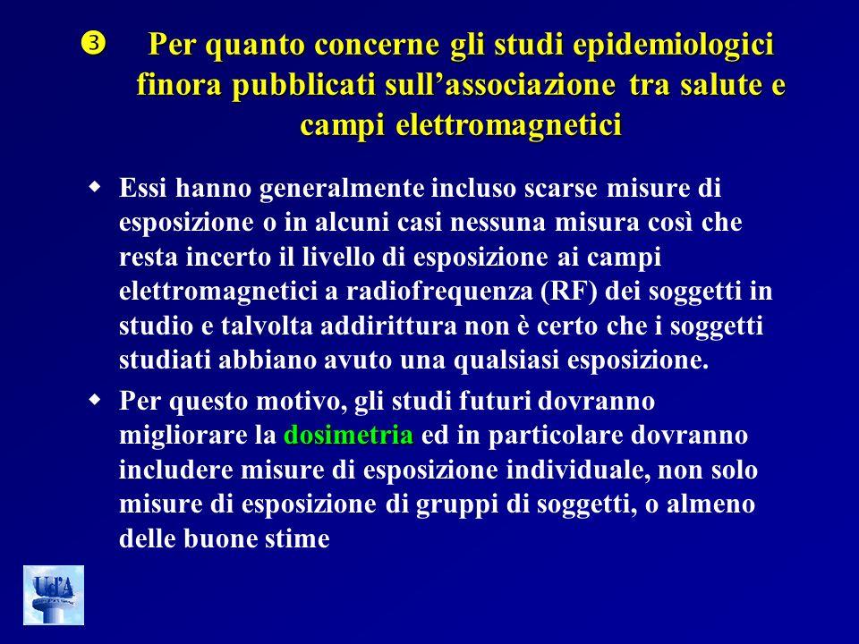 . Per quanto concerne gli studi epidemiologici