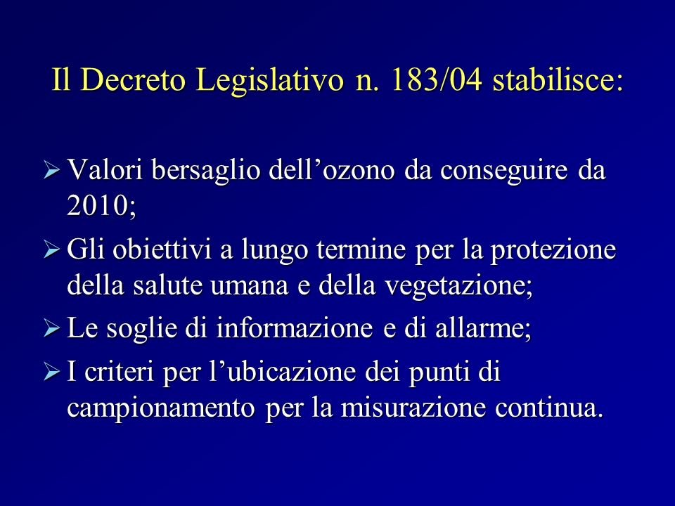 Il Decreto Legislativo n. 183/04 stabilisce: