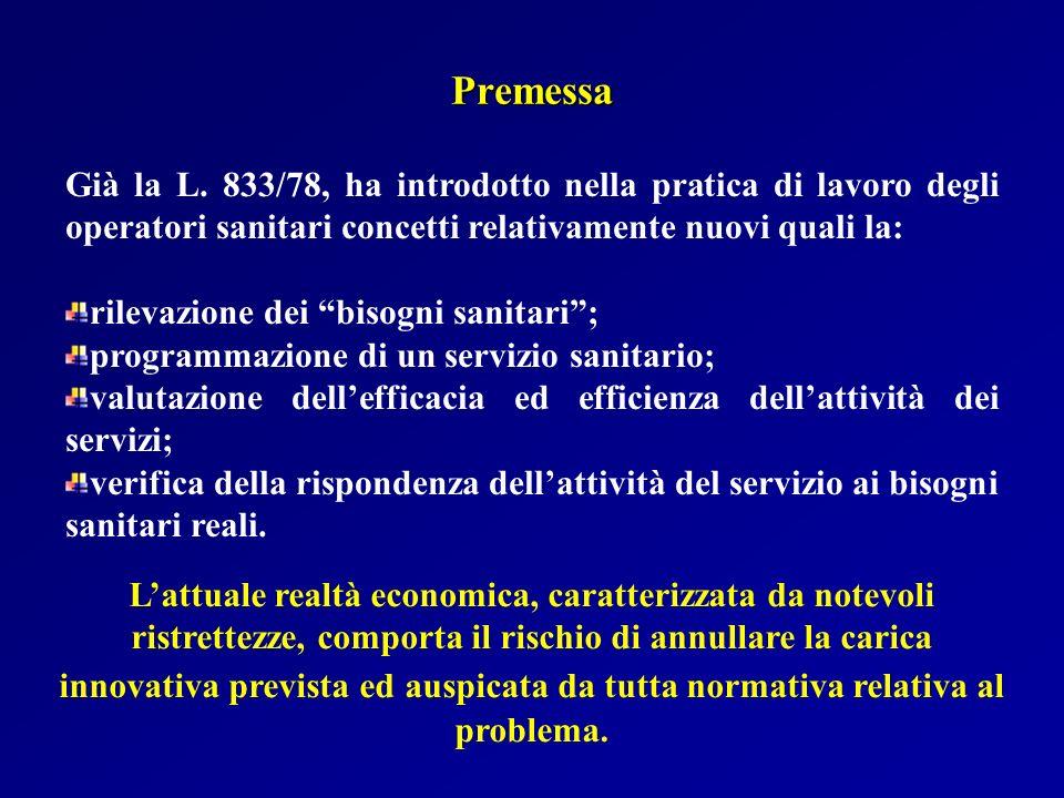 Premessa Già la L. 833/78, ha introdotto nella pratica di lavoro degli operatori sanitari concetti relativamente nuovi quali la: