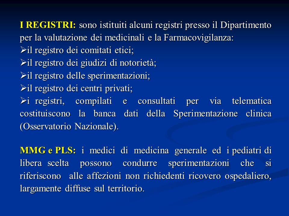 I REGISTRI: sono istituiti alcuni registri presso il Dipartimento per la valutazione dei medicinali e la Farmacovigilanza: