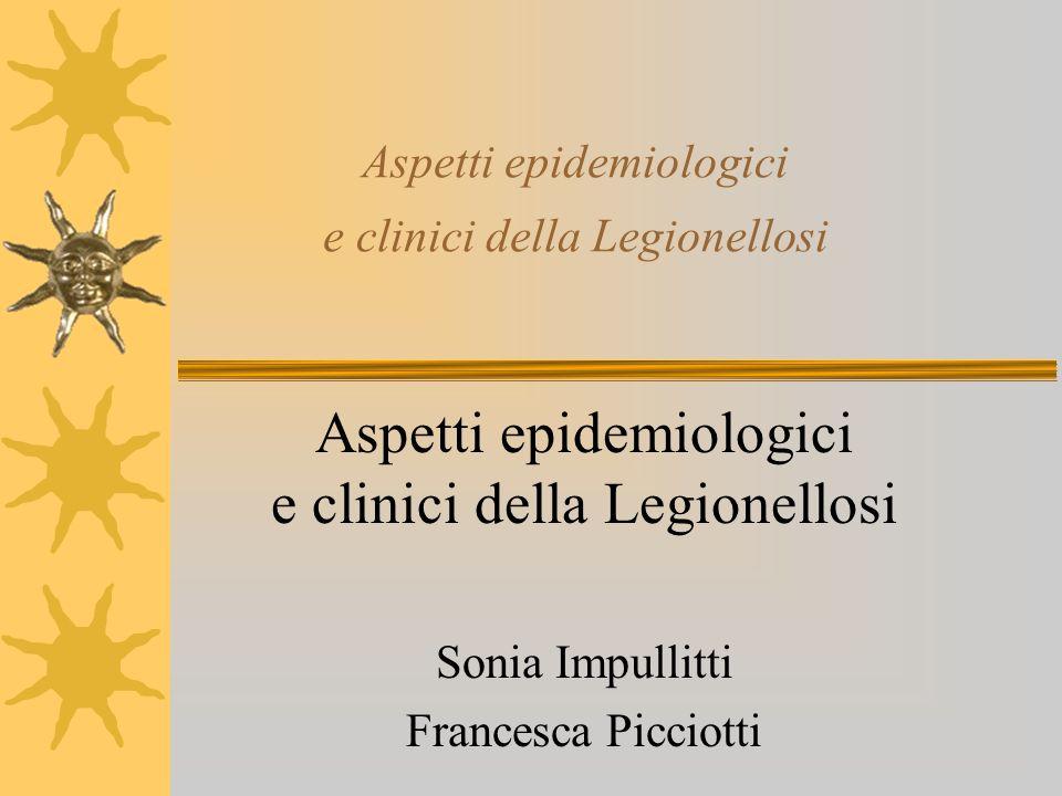 Aspetti epidemiologici e clinici della Legionellosi