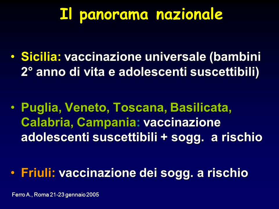 Il panorama nazionaleSicilia: vaccinazione universale (bambini 2° anno di vita e adolescenti suscettibili)