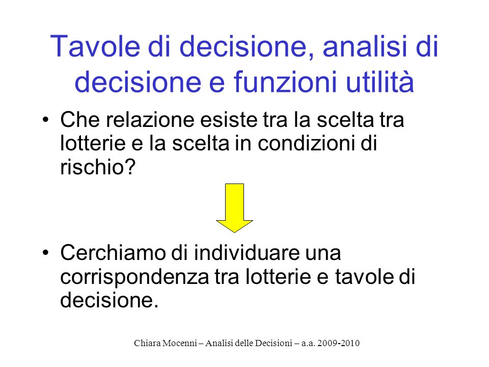 Tavole di decisione, analisi di decisione e funzioni utilità