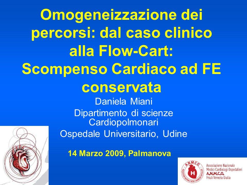 Omogeneizzazione dei percorsi: dal caso clinico alla Flow-Cart: Scompenso Cardiaco ad FE conservata