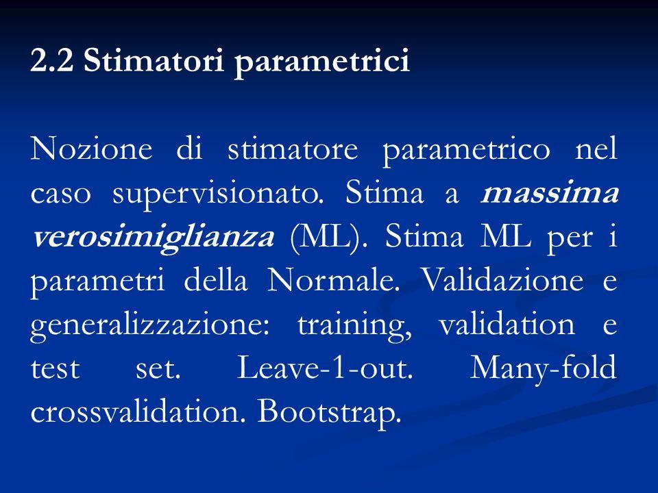 2.2 Stimatori parametrici