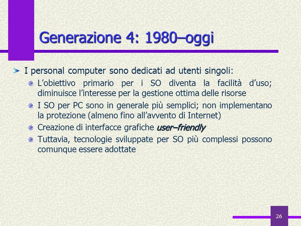Generazione 4: 1980–oggi I personal computer sono dedicati ad utenti singoli: