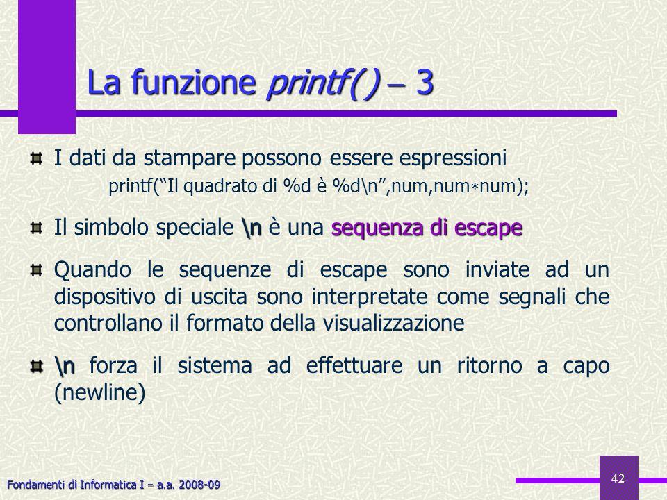 printf( Il quadrato di %d è %d\n ,num,numnum);