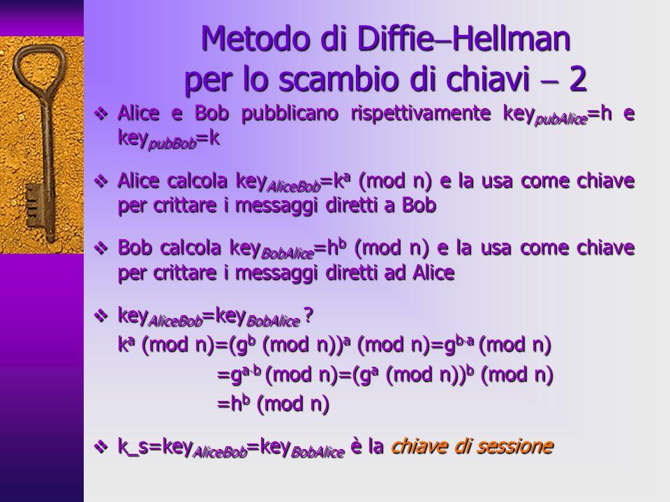 Metodo di DiffieHellman per lo scambio di chiavi  2
