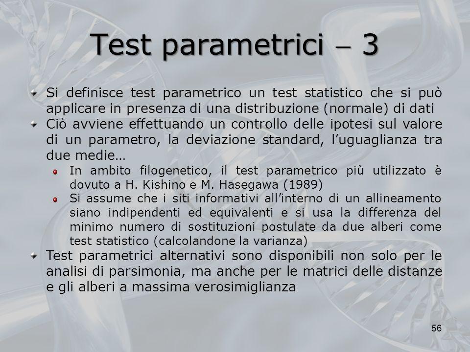 Test parametrici  3 Si definisce test parametrico un test statistico che si può applicare in presenza di una distribuzione (normale) di dati.