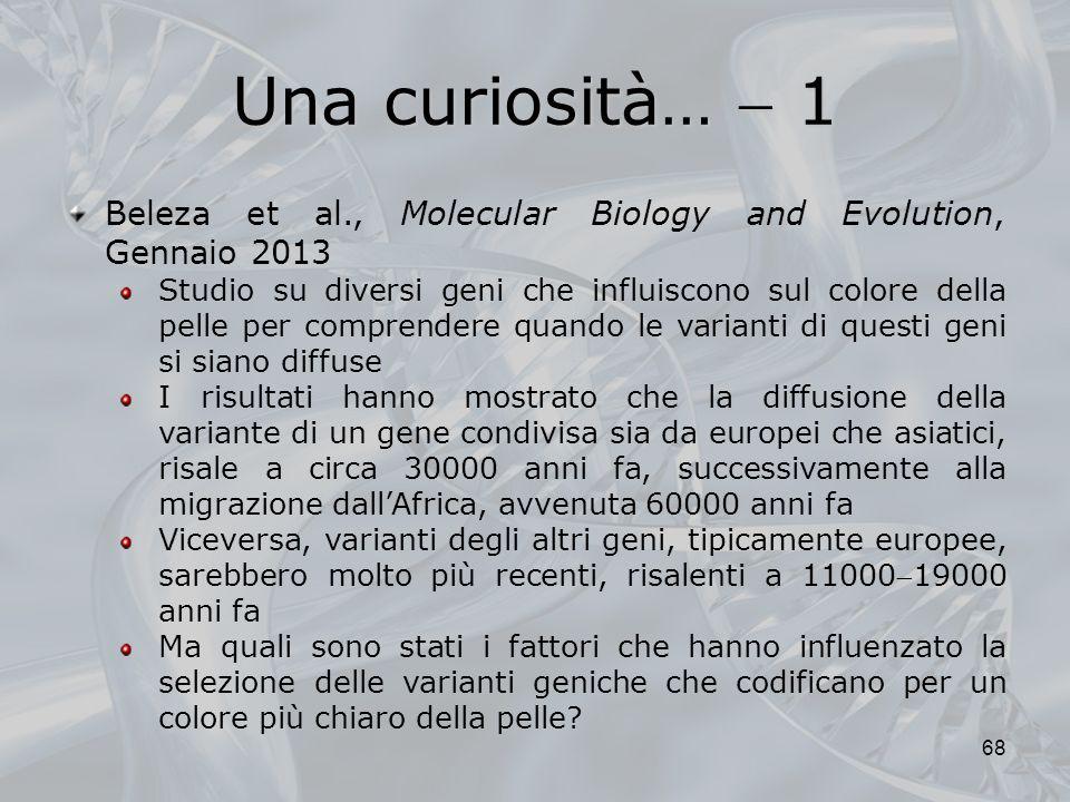 Una curiosità…  1Beleza et al., Molecular Biology and Evolution, Gennaio 2013.