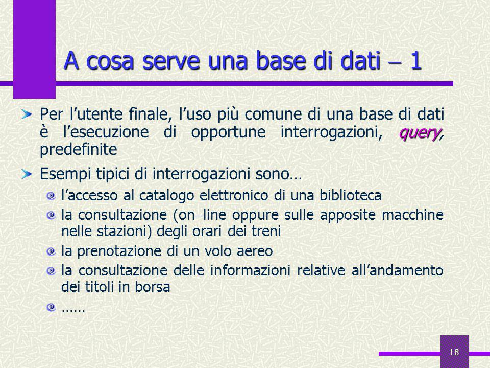 A cosa serve una base di dati  1