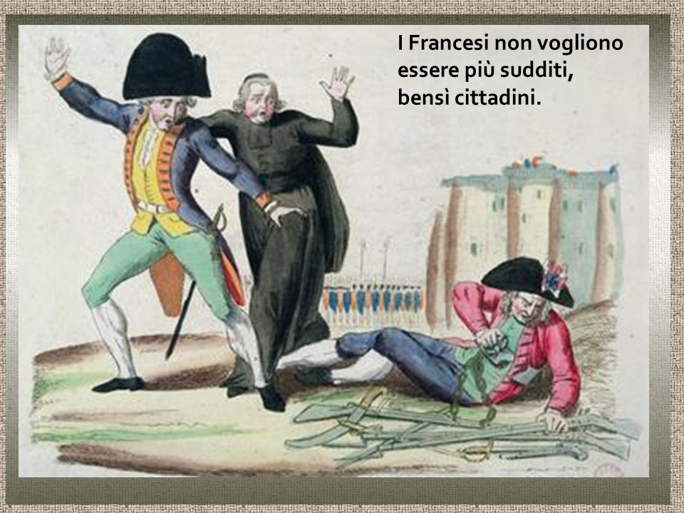 I Francesi non vogliono essere più sudditi, bensì cittadini.