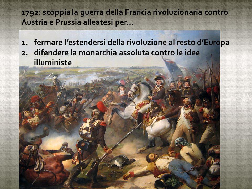 1792: scoppia la guerra della Francia rivoluzionaria contro Austria e Prussia alleatesi per…