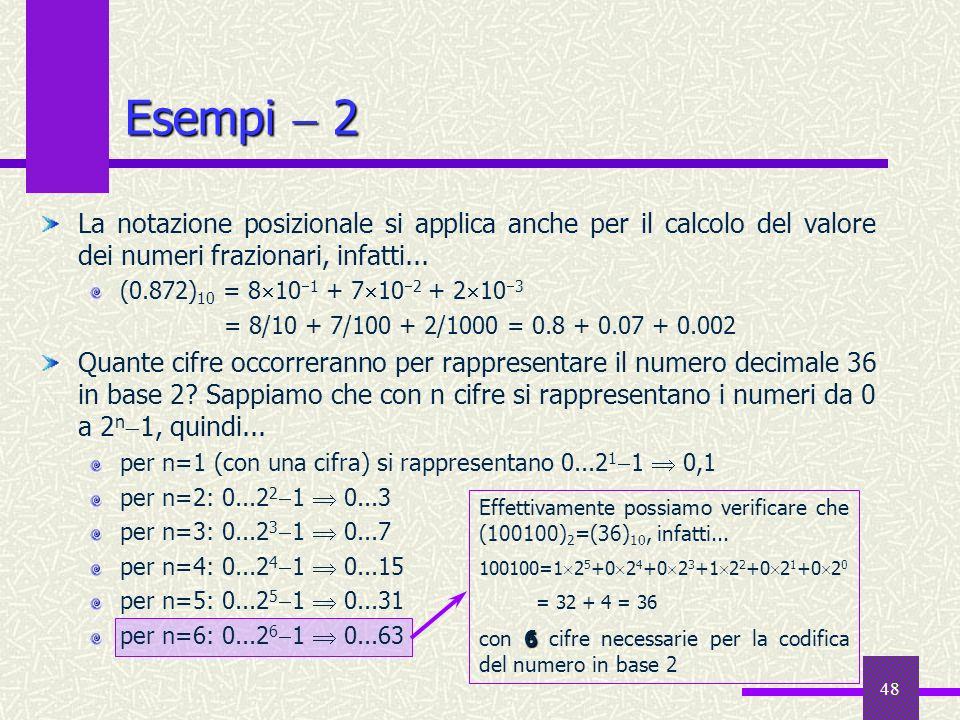 Esempi  2 La notazione posizionale si applica anche per il calcolo del valore dei numeri frazionari, infatti...