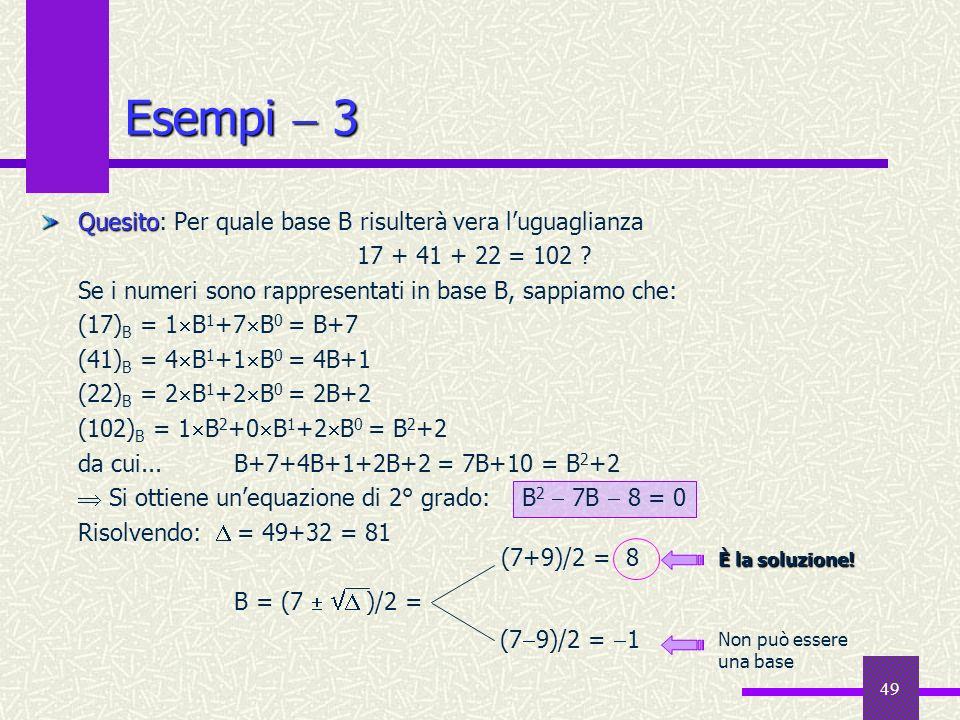 Esempi  3 Quesito: Per quale base B risulterà vera l'uguaglianza
