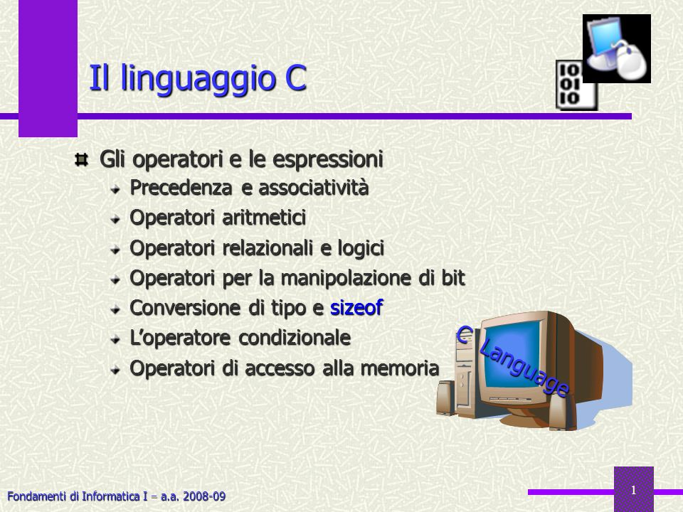 Il linguaggio C Gli operatori e le espressioni C Language