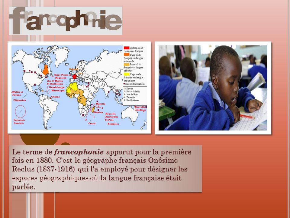 Le terme de francophonie apparut pour la première fois en 1880