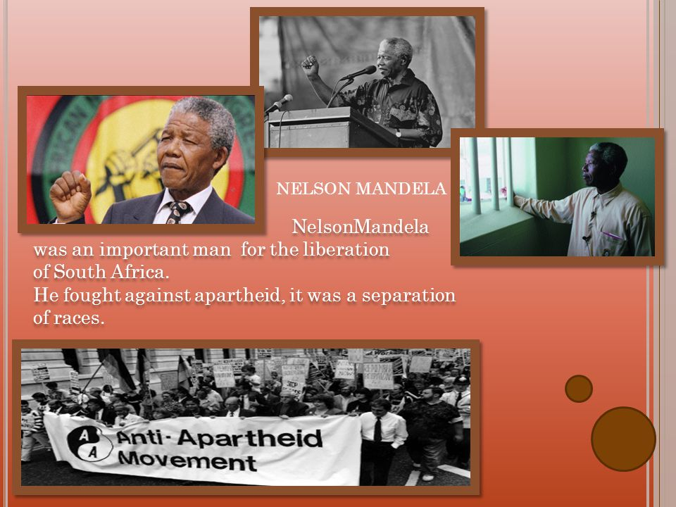 NelsonMandela was an important man for the liberation of South Africa.