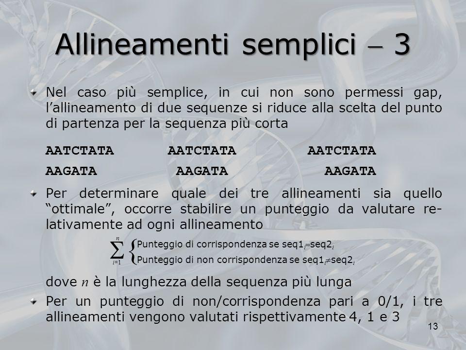 Allineamenti semplici  3