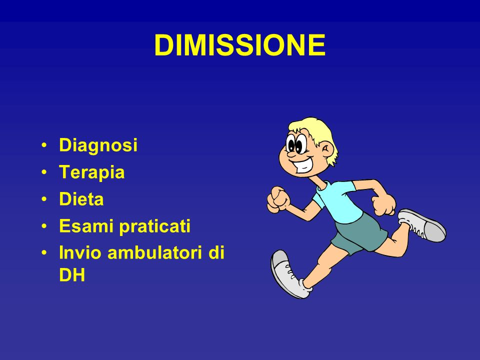 DIMISSIONE Diagnosi Terapia Dieta Esami praticati