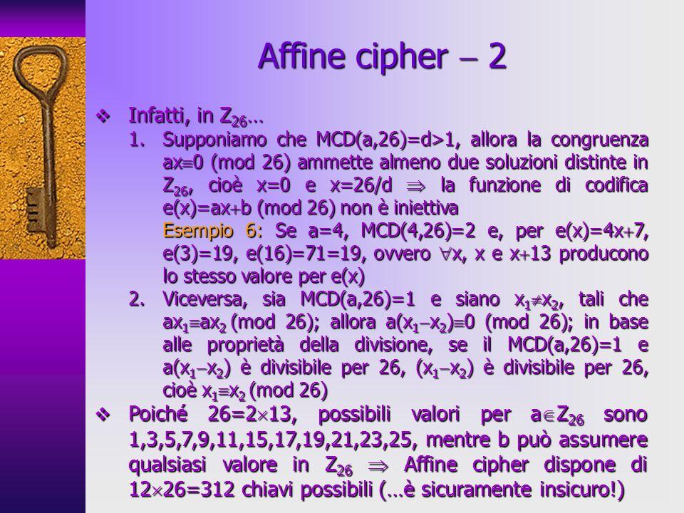 Affine cipher  2 Infatti, in Z26…