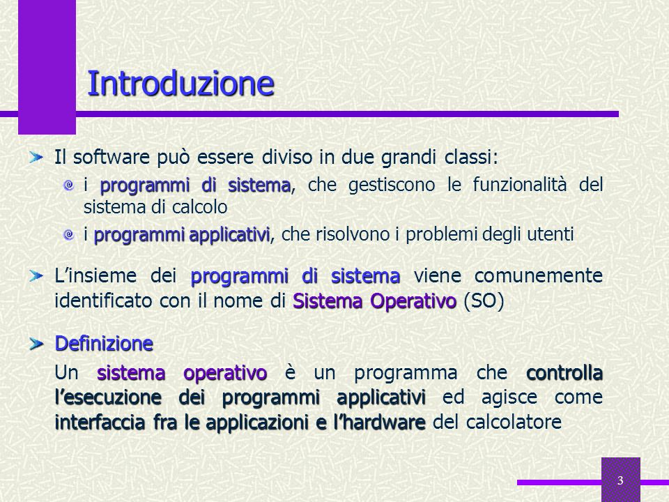 Introduzione Il software può essere diviso in due grandi classi: